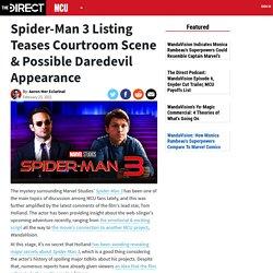 Spider-Man 3 Listing Teases Courtroom Scene & Possible Daredevil Appearance