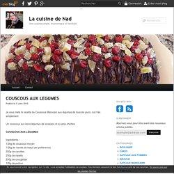 COUSCOUS AUX LEGUMES - La cuisine de Nad