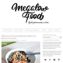 Gratin de couscous d'épeautre complet aux blettes et à la feta – Megalow Food