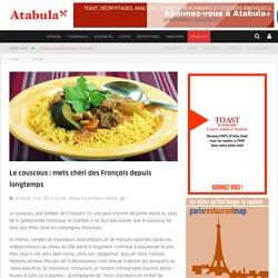 Le couscous: mets chéri des Français depuis longtemps