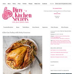 Cider Can Turkey with Nutty Couscous - Dirty Kitchen Secrets