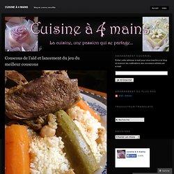 Couscous de l'aïd et lancement du jeu du meilleur couscous « Cuisine à 4 mains