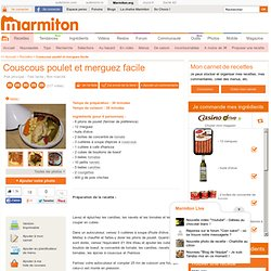 Couscous poulet et merguez facile - Recette de cuisine Marmiton : une recette
