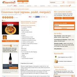 Couscous royal (agneau, poulet, merguez) : Recette de Couscous royal (agneau, poulet, merguez)
