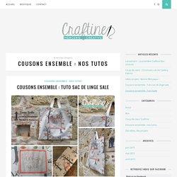 Cousons ensemble : nos tutos – Le blog de Craftine