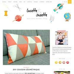 DIY coussin géométrique – Lucette et Suzette