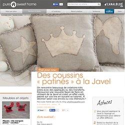 """Des coussins """" patinés """" à la Javel"""