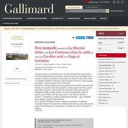 Feu nomade précédé de La Marche têtue et de Les Couteaux dans le sable suivi de Cavalier seul et de Saga si lointaine - Poésie/Gallimard