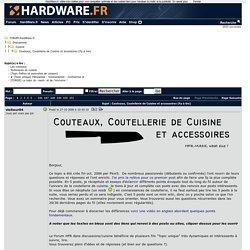 Couteaux, Coutellerie de Cuisine et accessoires (Fp à lire) - Cuisine - Discussions
