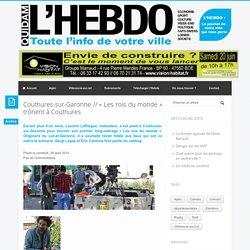 Couthures-sur-Garonne // « Les rois du monde » trônent à Couthures - Quidam l'HebdoQuidam l'Hebdo