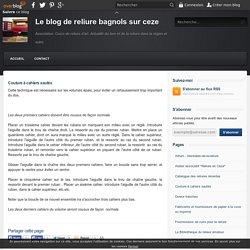 Couture à cahiers sautés - Le blog de reliure bagnols sur ceze