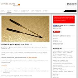Cours de couture en ligne Comment bien choisir son aiguille. - Cours de couture en ligne