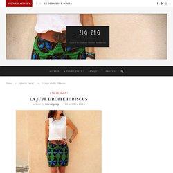 DIY couture: la jupe droite Hibiscus en wax - Blog Point Zigzag