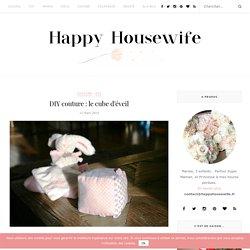DIY couture : le cube d'éveil ⋆ Happy Housewife