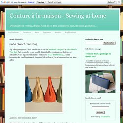 Couture à la maison - Sewing at home: Soho Slouch Tote Bag