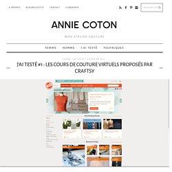 J'ai testé #1 : Les cours de couture virtuels proposés par Craftsy - Annie Coton
