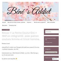Revue «La Petite Couturière» 1947 en intégralité , avec patron couture femme et tricot homme. – Béné's Addict