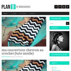 ma couverture chevron au crochet (tuto inside) — planB par Morganours