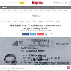 """Attentat de Nice: """"Daech donne une couverture à des gens déséquilibrés"""""""