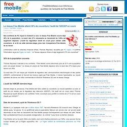 Le réseau Free Mobile atteint 30% de couverture, l'audit de l'ARCEP en cours - FreeMobileAsso - Les futurs utilisateurs de Free Mobile