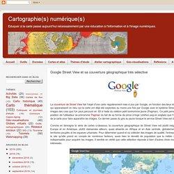 Google Street View et sa couverture géographique très sélective