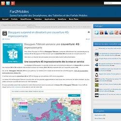 Bouygues Télécom annonce une couverture 4G impressionnante