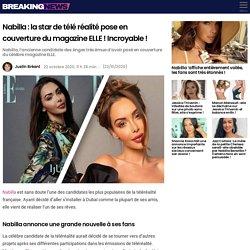 Nabilla : la star de télé réalité pose en couverture du magazine ELLE ! Incroyable !