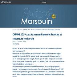 CAPUNI 2019 : Accès au numérique des Français et couverture territoriale