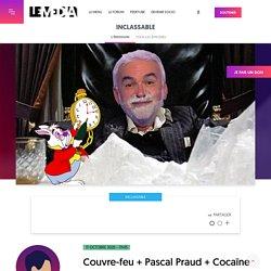 17 oct. 2020 Couvre-feu + Pascal Praud + Cocaïne