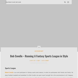 Bob Covelle - Running A Fantasy Sports League in Style