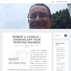 Robert A. Covelle - Showing Off Your Sporting Prowess