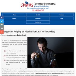Dangers of Relying on Alcohol for Deal With Anxiety