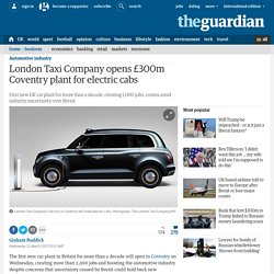 *****London Taxi Company opens £300m Coventry plant for electric cabs