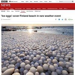 'Ice eggs' cover Finland beach in rare weather event