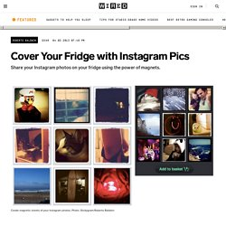Cover Your Fridge with Instagram Pics | Gadget Lab