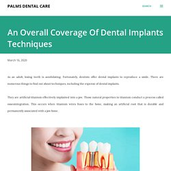 An Overall Coverage Of Dental Implants Techniques