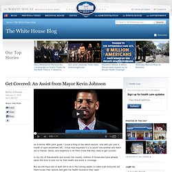 Get Covered: An Assist from Mayor Kevin Johnson