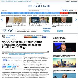 Dr. Scott D. Miller: MOOC-Covered Towers? Online Education's Coming Impact on Traditional College