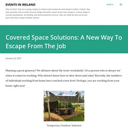 Covered Space Solutions: A New Way To Escape From The Job