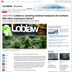 Loblaw is covering medical marijuana for workers. Will other employers follow?