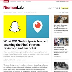 What USA Today Sports learned covering the Final Four on Periscope and Snapchat