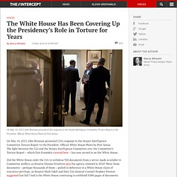The White House Has Been Covering Up the Presidency's Role in Torture for Years