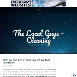What Are The gifts Of floor covering purifying foundation?
