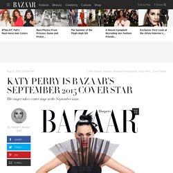 Katy Perry Covers Harper's BAZAAR September 2015 Issue - Katy Perry Harper's ...