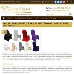 Why the Chair Covers For Sale by Simply Elegant Chairs & Linens Are the Best