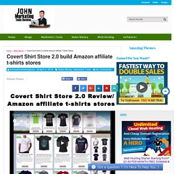 Covert Shirt Store 2.0 is software build Amazon Affiliate stores