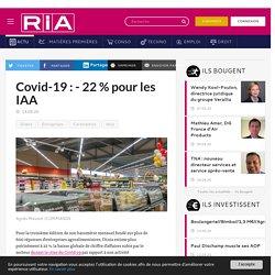 RIA 14/05/20 Covid-19 : - 22 % pour les IAA