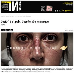 Covid-19 et pub : Dove tombe le masque