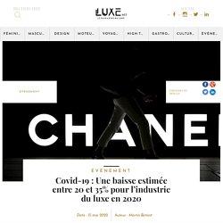 Covid-19 : Une baisse estimée entre 20 et 35% pour l'industrie du luxe en 2020