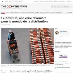 Le Covid-19, une crise charnière pour le monde de la distribution